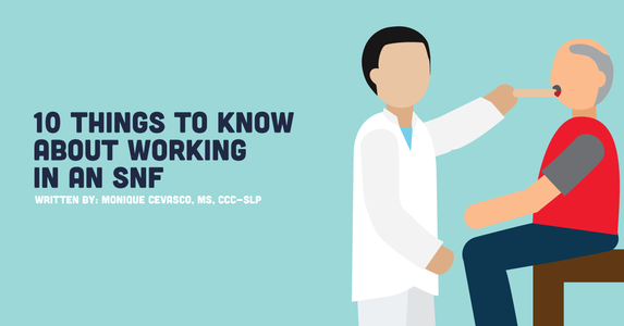 Top 10 Things To Know About Working As A Skilled Nursing Facility SLP
