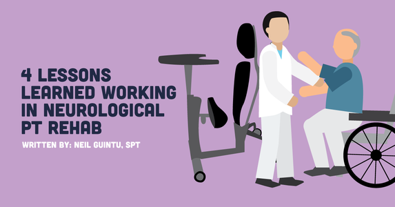 4 Lessons Learned Working In Neurological PT Rehab