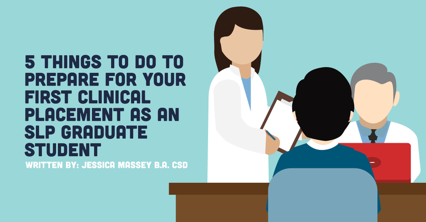 5 Things to Do to Prepare for Your First Clinical Placement as an SLP Graduate Student.png