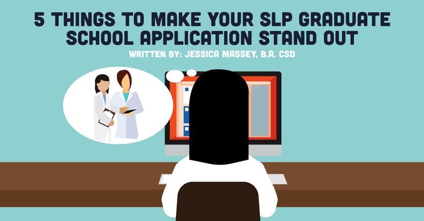 5 Things to Make Your SLP Graduate School Application Stand Out.png