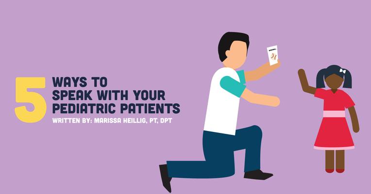 5 Ways to Speak with Your Pediatric Patients