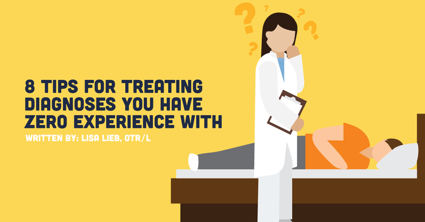 8 Tips for Treating Diagnoses You Have Zero Experience With.png