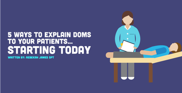 5 Ways to Explain DOMS to Your Patients