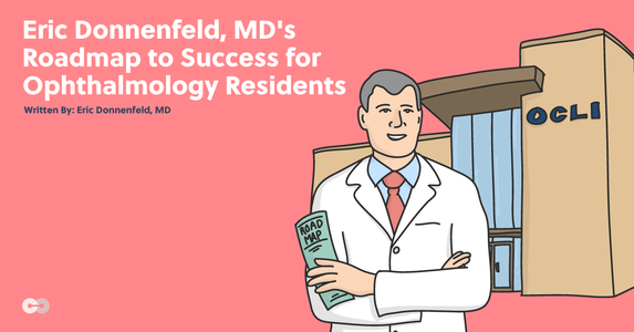 Eric Donnenfeld, MD's Roadmap to Success for Ophthalmology Residents