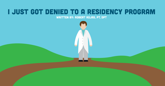 I Just Got Denied To A Residency Program: Now What?