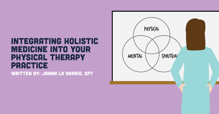 Integrating Holistic Medicine Into Your Physical Therapy Practice