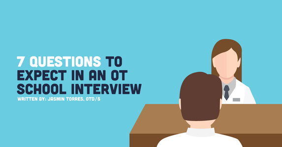 7 Questions to Expect in an OT School Interview