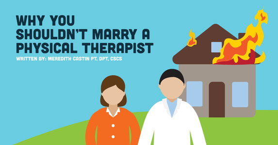 Why You Shouldn't Marry a Physical Therapist