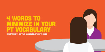 4 Words to Minimize in Your PT Vocabulary