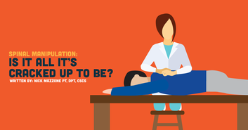 Spinal Manipulation: Is It All It's Cracked Up to Be?