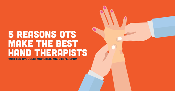 5 Reasons OTs Make the Best Hand Therapists