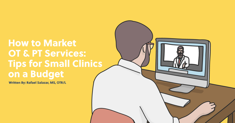 How to Market OT & PT Services If You Are a Small Clinic with a Small Budget