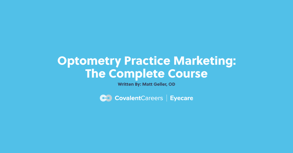 Optometry Practice Marketing: The Complete Course