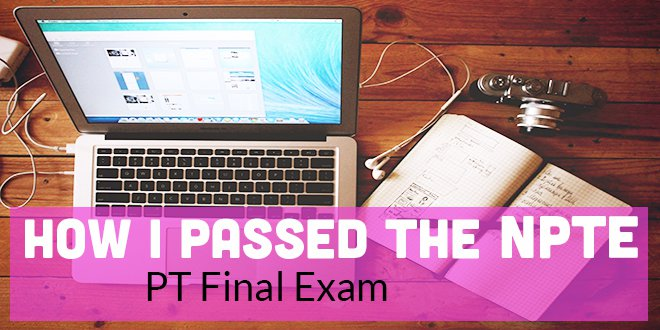 How I Passed the NPTE: PT Final Exam   CovalentCareers