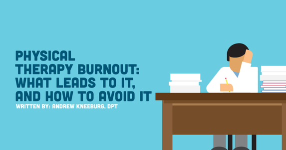 Physical Therapy Burnout: What Leads To It, and How to Avoid It