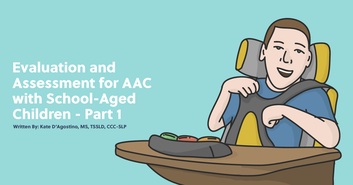 Evaluation and Assessment for AAC with School-Aged Children