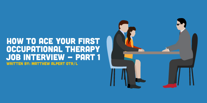how to ace your first occupational therapy job interview