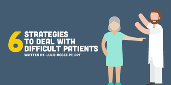 6 Strategies for Dealing with Difficult Patients