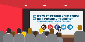 5 Ways to Expand Your Reach as a Physical Therapist: Establishing Trust Beyond the Clinic