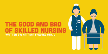 The Good and Bad of Skilled Nursing