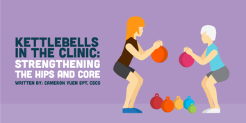 Kettlebells in the Clinic: Building Strength in the Hips and Core