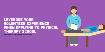 Leverage Your Volunteer Experience When Applying to Physical Therapy School