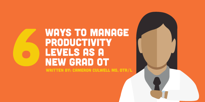 6 Ways to Manage Productivity Levels for New Grad OTs