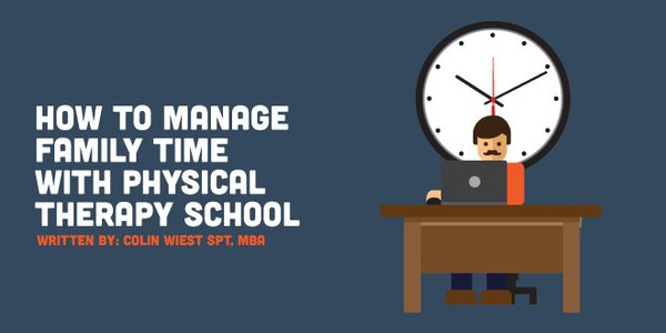 How to Manage Family Time with Physical Therapy School
