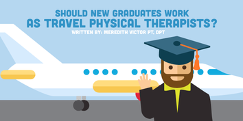Should New Graduates Work in Travel Physical Therapy?