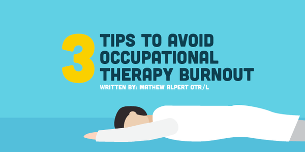 3 Tips to Avoid Occupational Therapy Burnout