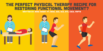 The Perfect Physical Therapy Recipe for Restoring Functional Movement
