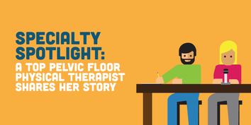Spotlight: Pelvic Health Physical Therapy - Amy Stein, PT, DPT, BCB-PMD