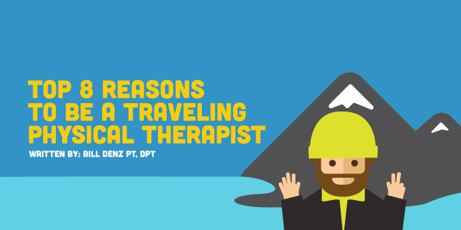 Top 8 Reasons To Be A Traveling Pt Covalentcareers