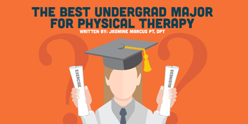 The Best Undergrad Major for Physical Therapy