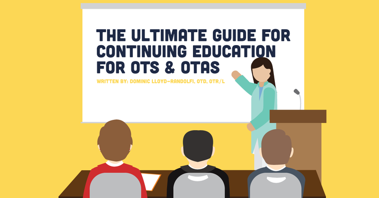The Ultimate Guide for Continuing Education for OTs & OTAs