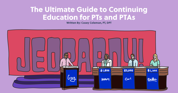 The Ultimate Guide to Continuing Education for PTs and PTAs
