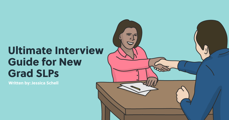 The Ultimate Interview Guide for New Grad SLPs