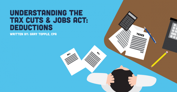 Understanding the Tax Cuts & Jobs Act: Deductions