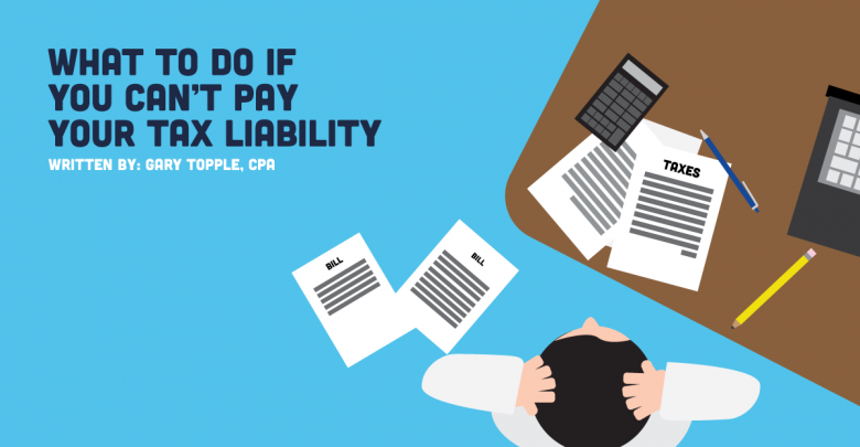 What to Do if You Can't Pay Your Tax Liability