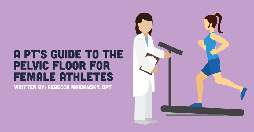 A Pt S Guide To The Pelvic Floor For Female Athletes