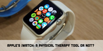 Apple Watch - A Physical Therapy Tool or Not?