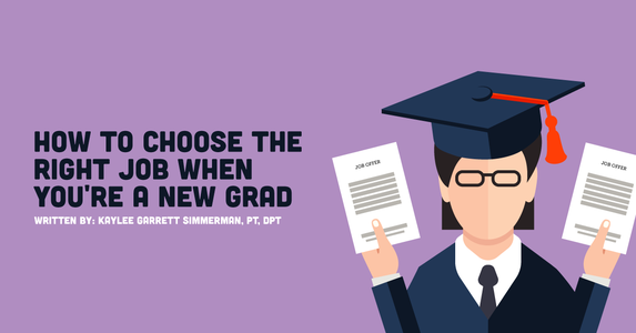 How To Choose The Right Job When You're a New Grad PT