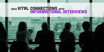 Make Vital Connections With Informational Interviews