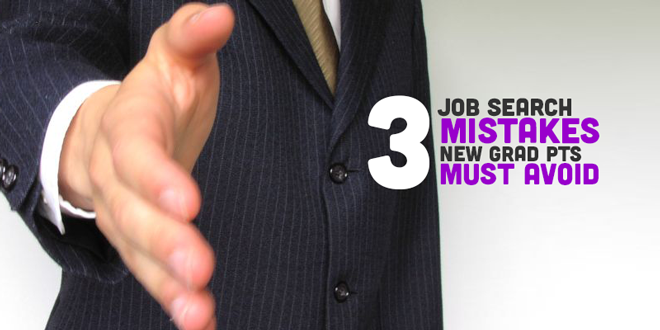 3 Common Job Search Mistakes New Grad Physical Therapists