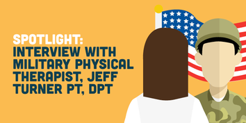 Spotlight: an Interview with Military PT, Jeff Turner PT, DPT