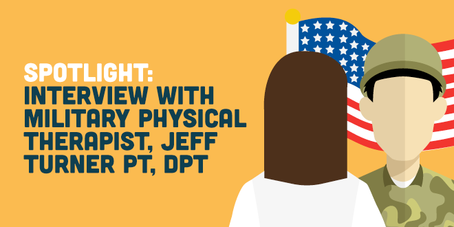 Spotlight: an Interview with Military PT, Jeff Turner PT