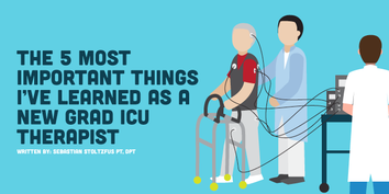 5 Things I've Learned as a New Grad Cardio ICU Physical Therapist