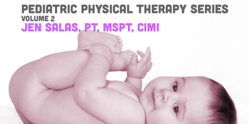 Pediatric Physical Therapy Series: Volume 2