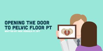 Opening the Door to Pelvic Floor PT