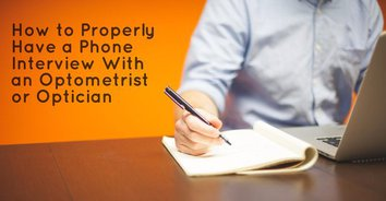 How to Phone Interview an Optometrist or Optician